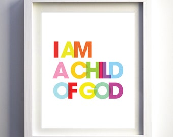 I am a Child Of God Art Print Nursery Art Baby Nursery Print Kids Wall Art Inspirational Art Rainbow Multi Christmas Gift for Kids Children