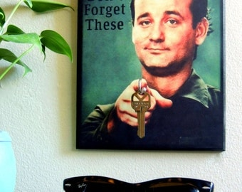 "SALE! Key Holder BiLL MURRAY Key Holder & Wood Mounted Wall Art ""Don't Forget These"" Bill Murray PERsONALIZE Your Own! 2 Sizes Available"