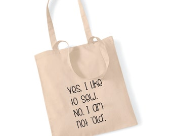 Yes. I like to sew. No, I am not 'old' 100 % Cotton Tote Bag