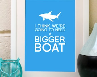 I think we're going to need a bigger boat, Jaws-inspired movie quote art print.