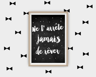A4 print: Never stop dreaming, poster quote, black and white poster
