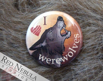 I Love Werewolves Pinback Button, Magnet, or Keychain, Werewolf Pin, Howling Werewolf Button, Lycanthrope Pin, Halloween Monster, Claw Marks