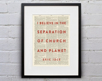 I Believe In The Separation Of Church And Planet / Eric Idle - Inspirational Quote Dictionary Print - DPQU194