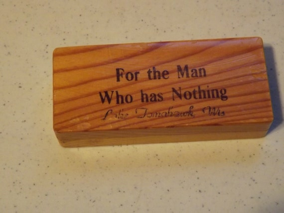 Funny humorous wooden box for the man who has by for Gift for man who wants nothing