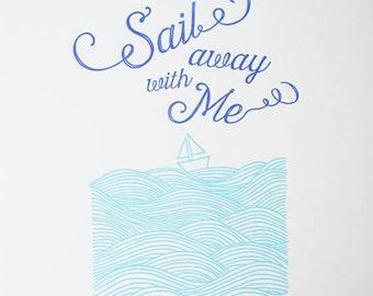 Sail Away With Me Letterpress print