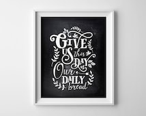 """8X10"""" INSTANT DOWNLOAD Printable Digital Art File """"Give us this day our daily bread"""" Typography - chalkboard style- Prayer - SKU:688"""
