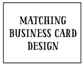 Business Card to Match purchased pre-made logo  - ADD ON