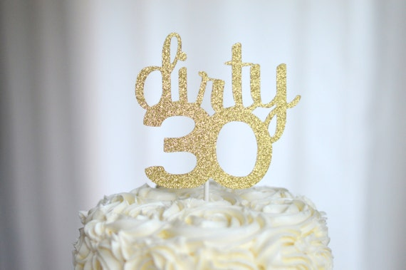 Dirty 30 glitter Cake Topper : 30th Birthday by Glambanners