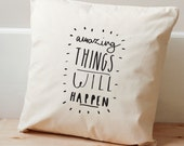 Amazing Things Cushion Cover - Illustrated Cotton Cushion Cover - Home Decor - positive typography - motivational typographic print