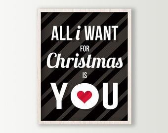 All I Want for Christmas is You Black Holiday Decor - Christmas Art Print - Holiday Love Christmas Wall Art