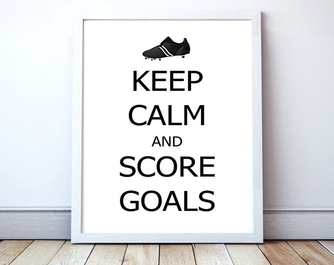 Keep Calm and Score Goals - Soccer Poster Print | typography art, wall decor, mottos, quote