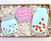 You Fill Me With LOVE, decorated sugar cookies gift box