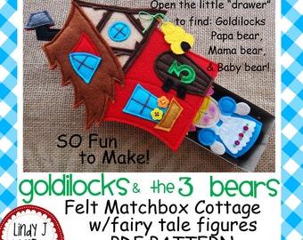 FAIRY TALE MATCHBOX Cottage #2 Goldilocks and the 3 Bears Felt Playset pdf Pattern