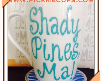 Shady Pines, Ma! Stay Golden- Golden Girls Coffee Mug- Handpainted -When i grow up- Golden Girls Gift- Thank you for being a friend!