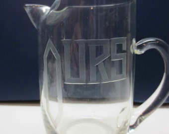 """Glass Possibly Crystal Small Pitcher """"OURS"""" Etched"""