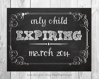 Only Child Expiring Chalkboard Printable digital file - we're expecting baby/ pregnancy announcement 8x10 or 11x17