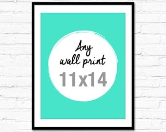11x14 Inches - Any Wall Print