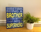 CUSTOM COLORS  Sometimes being a Brother is even better than being a Super Hero,Brothers, Sign, Decor, Boys room, Baby shower gift,