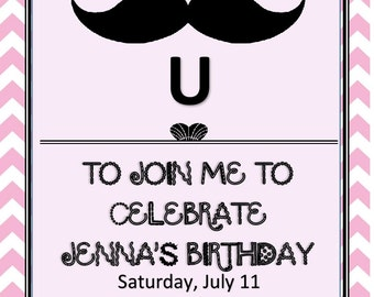 Printable DIY I Mustache You to a Birthday Party - For a Girl or Boy - Can change Background to BLUE for Boy