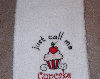 Embroidered ~Just CALL Me CUPCAKE~ Kitchen Hand Towel