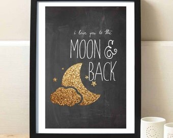 "Moon and stars nursery Art print ""I love you to the moon and back"" Chalkboard nursery, baby shower, moon and back nursery art print, gold"