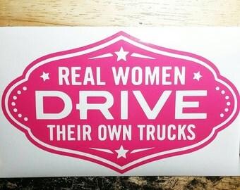 real women drive their own trucks : decal