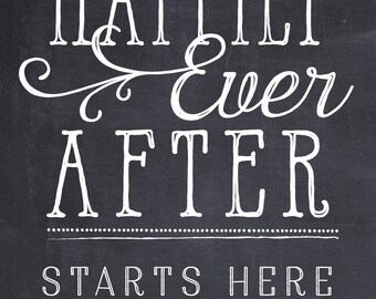 Rustic wedding sign chalkboard art Happily Ever After Starts Here Instant download 11x14 or 16x20