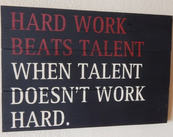 Hard Work Beats Talent When Talent Doesn't Work Hard~Rustic painted wood sign/Motivational Sign/Exercise Room Decor