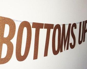 Bottoms Up Bitches Banner, Photo Booth Prop, Bachelorette Party Banner