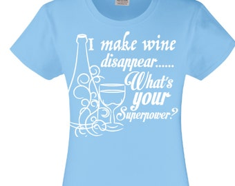I Make Wine Disappear tshirt, all colours and sizes!