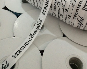 "Strong is Beautiful on White 5/8"" Fold Over Elastic - 1, 3 or 5 Yards"