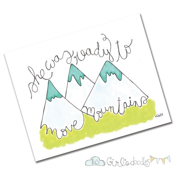 She Was Ready to Move Mountains Doodle Drawing Handlettering Print