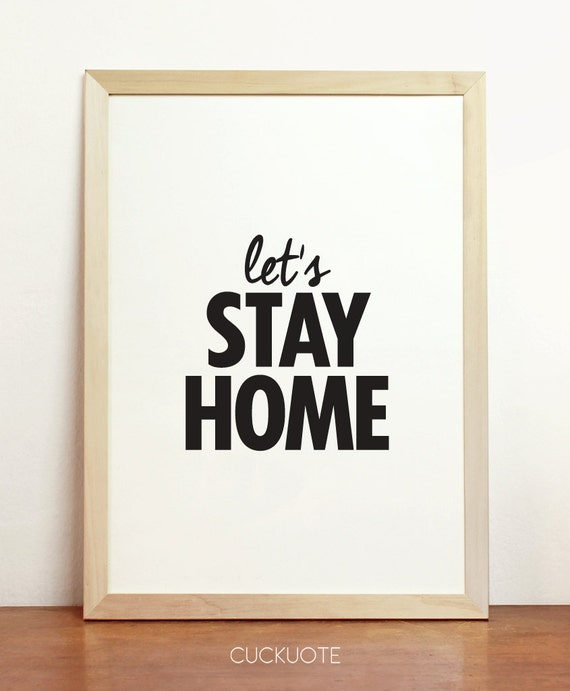 Items Similar To Lets Stay Home Art Inspirational Print