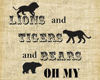 Lions and Tigers and Bears, Oh My/Wizard of Oz/Digital Design - INSTANT DOWNLOAD