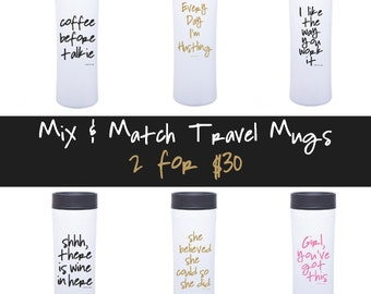 Choose 2 Mugs & SAVE funny gift, teacher, Hustle, Get It Girl, Gift For Her, Stocking Stuffer, Wine In Here, Coffee Before Talkie, Hustling