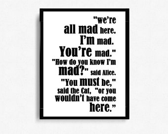 We're All Mad Here - Alice's Adventures in Wonderland Book Quote Typographic Print Design - Digital Print - Home Decor - Wall Art