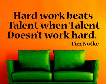Quote Wall Decals Tim Notke Decal Vinyl Sticker Work Hard Decal Hard Work Beats Talent When Talent Doesn't Work Hard Bedroom Dorm NA310