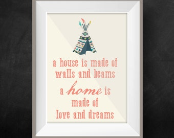 Instant Inspirational Printable A Home is made of love and dreams 8X10 Poster Bohemian Teepee Indian Navajo