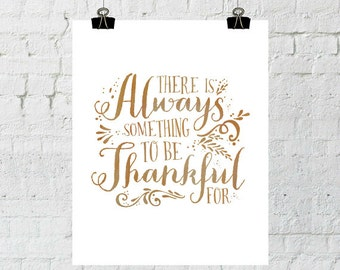 Thanksgiving Decor, There Is Always Something To Be Thankful For, Thanksgiving Printable, Fall Decor, Instant Download, Wall Art