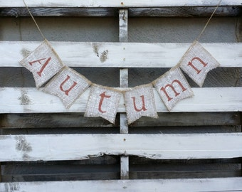 Autumn Burlap Banner, Thanksgiving Banner, Rustic Fall Decor, Rustic Fall Wedding Decor,