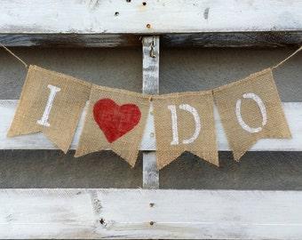 I Do Burlap Banner, Rustic Wedding Decor, Wedding Banner, Engagement Banner, Photo Prop, Bride and Groom Banner
