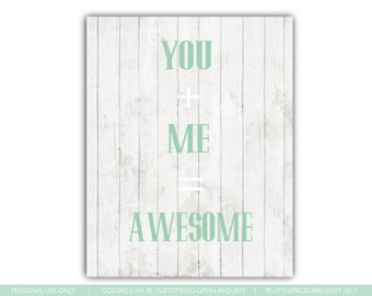 Typography Quote You and Me equals Awesome Wedding Print Engagement Print