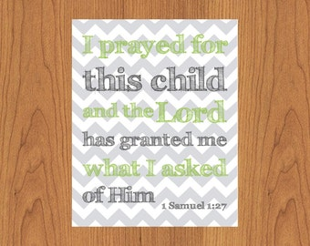 I Prayed For This Child And The Lord Has Granted Me What I Asked Of Him Lime Grey Chevron Nursery Wall Art Childs Room 8x10 Print (191-2)