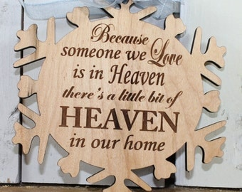 Because Someone We Love/Is in HEAVEN/Engraved Ornament/Ornament/Tag/Christmas/Wood/Snowflake/Memorial/Condolence
