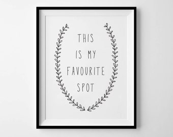 This is My Favourite Spot - Instant Download - 8x10 - 11x14 - Printable art - Wreath - Black - Typography - Happy Art - Home Decor