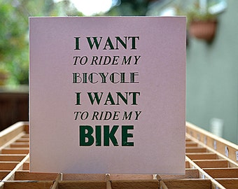 I Want To Ride My Bike Letterpess Card
