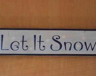 Let it Snow Stenciled Sign