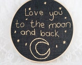 Love You To The Moon - Handmade Wall Art Embroidery Framed in Wooden Hoop