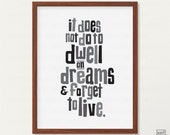 Harry Potter Print, Albus Dumbledore Quote, It does not do to dwell on dreams and forget to live, From Harry Potter Poster Series