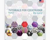 TUTORIALS FOR CZEXTRUDER by Lucy - Part 2 [En]